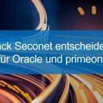 Schrack Seconet entscheidet sich für Oracle und primeone